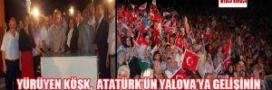 Yürüyen Köşk,Atatürk'ün Yalova'ya gelişinin 84'üncü yıldönümünde tekrar açıldı