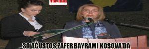 30 Ağustos Zafer Bayramı,Kosova'da görkemli bir törenle kutlandı