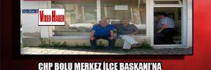 CHP Bolu Merkez İlçe Başkanı'na elektrikli işkence