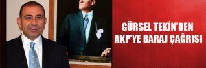 Gürsel Tekin'den AKP'ye baraj çağrısı