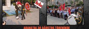 Adana'da 30 Ağustos töreninde 'Mustafa Kemal'in askerleriyiz' sloganı