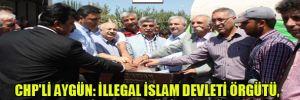 CHP'li Aygün:İllegal İslam Devleti Örgütü,cihatçı teröristlerdir