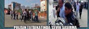 Polisin tatbikatında 'Çevik şaşırma, sabrımızı taşırma' sloganları