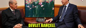 Devlet Bahçeli, Tayyip Erdoğan'ın koruma müdürü mü?