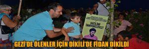 Gezi'de ölenler için Dikili'de fidan dikildi