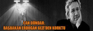 Can Dündar: Başbakan Erdoğan Gezi'den korktu