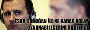 """""""Esad, Erdoğan ile ne kadar kolay oynanabileceğini gösterdi"""""""