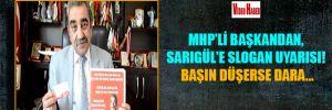 MHP'li başkandan, Sarıgül'e slogan uyarısı! Başın düşerse dara…