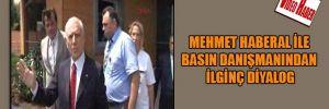 Mehmet Haberal ile Basın Danışmanından ilginç diyalog