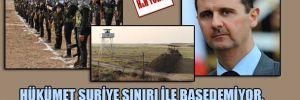 Hükümet Suriye sınırı ile başedemiyor, PYD'nin ardında Esad da var