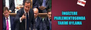 İngiltere Parlementosunda tarihi oylama