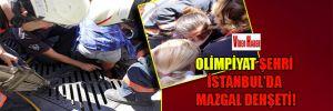 Olimpiyat şehri İstanbul'da mazgal dehşeti!