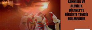 Sünnilik ve Alevilik Diyanet'te birlikte temsil edilmelidir