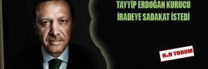 Tayyip Erdoğan, kurucu iradeye sadakat istedi