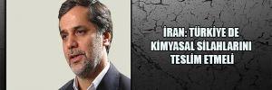 İran: Türkiye de kimyasal silahlarını teslim etmeli