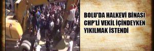 Bolu'da Halkevi  binası CHP'li vekil içindekyen yıkılmak istendi