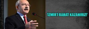 'İzmir'i rahat kazanırız!'