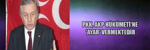 PKK, AKP Hükümeti'ne 'Ayar' vermektedir
