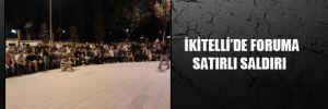 İkitelli'de foruma satırlı saldırı