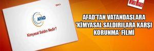 AFAD'tan vatandaşlara 'Kimyasal saldırılara karşı korunma' filmi