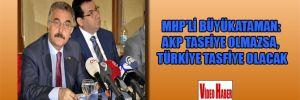MHP'li Büyükataman: AKP tasfiye edilmezse Türkiye tasfiye olacak
