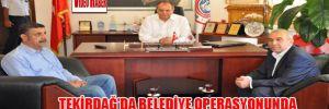 Tekirdağ'da belediye operasyonunda tutuklu sanık kalmadı