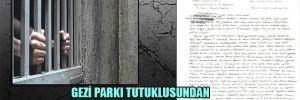 Gezi Parkı tutuklusundan havalandırmadaki kameraya mektuplu isyan