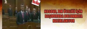 Kosova, BM üyeliği için başvuruda bulunmaya hazırlanıyor
