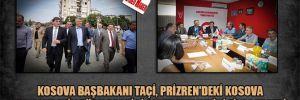 Kosova Başbakanı Taçi, Prizren'deki Kosova Demokratik Türk partisi genel merkezini ziyaret etti