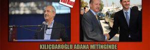 Kılıçdaroğlu Adana mitinginde Erdoğan'ın 'Kardeş Esad' bantını dinletti