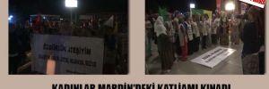 Kadınlar Mardin'deki katliamı kınadı