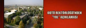 """ODTÜ Rektörlüğü'nden """"Yol"""" açıklaması"""