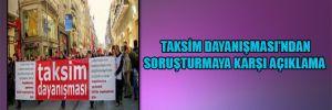 Taksim Dayanışması'ndan soruşturmaya karşı açıklama