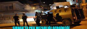 Şırnak'ta PKK mezarlığı gerginliği