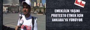 Emeklilik yaşını protesto etmek için Ankara'ya yürüyor