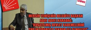 """Mersin Yenişehir Belediye Başkan Aday Adayı Karadağ: """"Kuşatılmış devlet kademelerini CHP iktidarıyla tekrar ele almalıyız"""""""