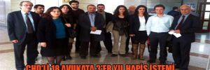 ÇHD'li 18 avukata 3'er yıl hapis istemi