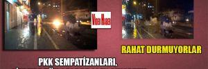 PKK sempatizanları, Cizre'de dün gece de olay çıkarttı! Rahat durmuyorlar