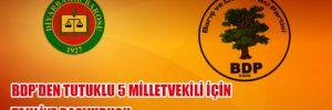 BDP'den tutuklu 5 milletvekili için tahliye başvurusu