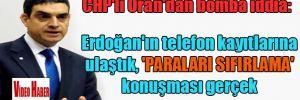 CHP'li Oran'dan bomba iddia: Erdoğan'ın telefon kayıtlarına ulaştık, 'paraları sıfırlama' konuşması gerçek