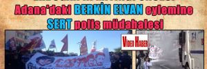 Erdoğan'ın mitingi öncesi Adana'daki Berkin Elvan eylemine sert polis müdahalesi