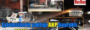 Eylemcilerin yaktığı AKP bayraklı aracı TOMA söndürdü