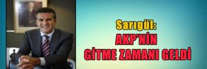 Sarıgül: AKP'nin gitme zamanı geldi