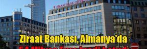 Ziraat Bankası, Almanya'da 54 Milyon Euro kredi batırdı