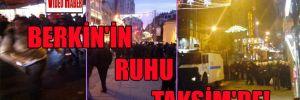 Berkin'in ruhu Taksim'de