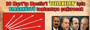 CHP, 26 Mart'ta Meclis'i 'fezlekeler' için olağanüstü toplantıya çağıracak