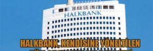 Halkbank, kendisine yöneltilen tüm suçlamaları reddetti