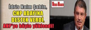 İdris Naim Şahin, CHP adayına destek verdi, AKP'ye böyle yüklendi!