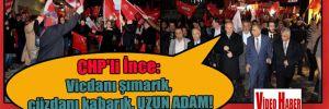 CHP'li İnce: Vicdanı şımarık, cüzdanı kabarık, UZUN ADAM!