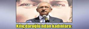 Kılıçdaroğlu'ndan kadınlara: Sesinizi yükseltin